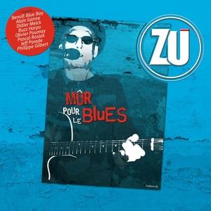 Mûr pour le blues | Zu