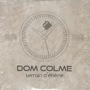 Terrain d'ébène | Dom Colmé