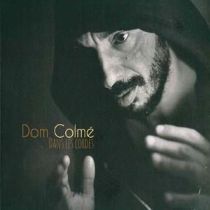 Dans les cordes | Dom Colmé