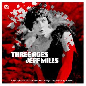 Three Ages (Bande Originale du Film)   Jeff Mills