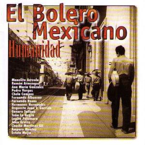 El Bolero Mexicano: Humanidad |