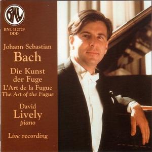 Bach: Die Kunst der Fuge, L'Art de la Fugue, The Art of the Fugue | David Lively