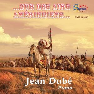 Sur des airs Amérindiens | Jean Dubé