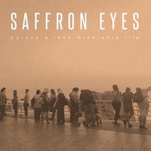 Pursue a Less Miserable Life | Saffron Eyes