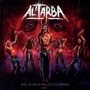 Bad Acids & Malicious Hippies | Al'Tarba