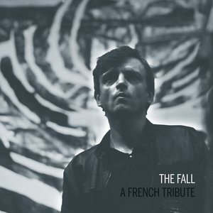 The Fall – A French Tribute | Frustration