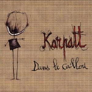 Dans le caillou | Karpatt