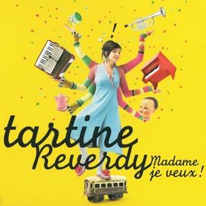 Madame je veux !   Tartine Reverdy
