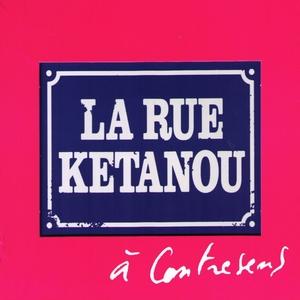 A Contresens | La Rue Ketanou