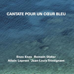 Cantate pour un cœur bleu | Enzo Enzo