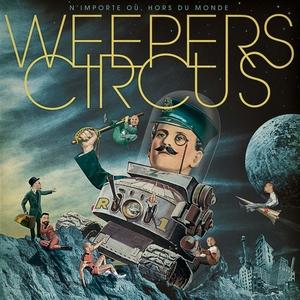 N'importe où, hors du monde | Weepers Circus
