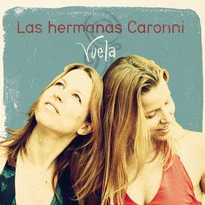 Vuela | Las Hermanas Caronni