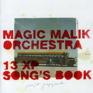 13 XP Song's Book (feat. Nelson Veras & Dj RBL) | Magic Malik Orchestra
