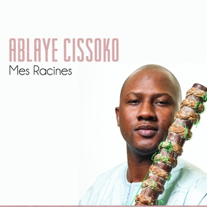 Mes racines | Ablaye Cissoko