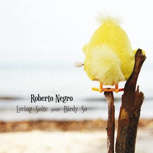 Loving Suite pour Birdy So | Roberto Negro