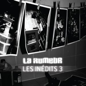 Les inédits, vol. 3   La Rumeur