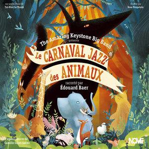 Le carnaval jazz des animaux | Edouard Baer