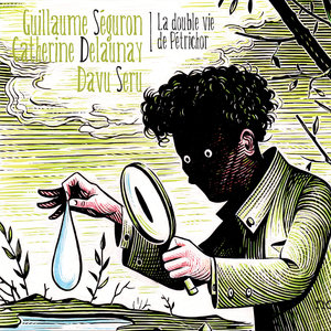 La double vie de Pétrichor | Guillaume Séguron