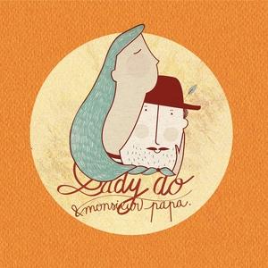 Lady Do et Monsieur Papa | Lady Do et Monsieur Papa