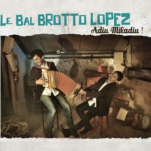 Adiu miladiu ! | Le Bal Brotto Lopez