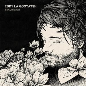 Beaurivage | Eddy la Gooyatsh
