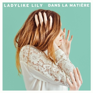 Dans la matière | Ladylike Lily