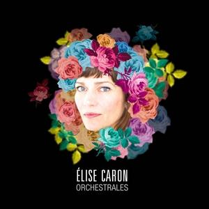 Orchestrales | Elise Caron