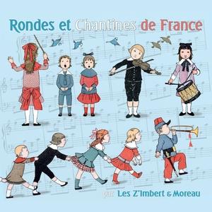 Rondes et chantines de France | Les Z'Imbert & Moreau