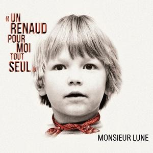 Un Renaud pour moi tout seul | Monsieur Lune