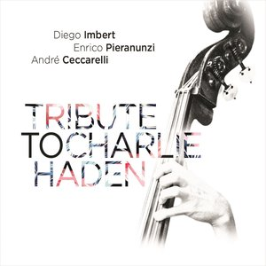 Tribute to Charlie Haden | Diego Imbert