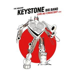 Live au Crescent 2016 | The Amazing Keystone Big Band