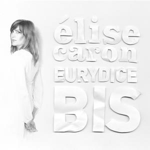 Eurydice bis | Elise Caron