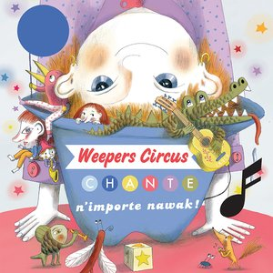 Chante n'importe nawak ! | Weepers Circus