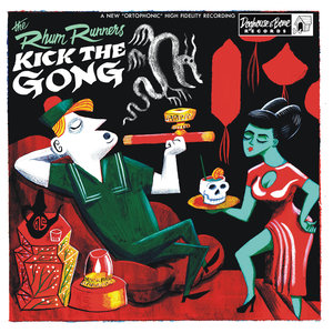 Kick the Gong! | The Rhum Runners