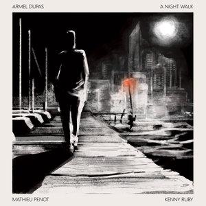 A Night Walk | Armel Dupas