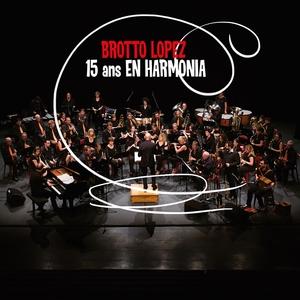 15 ans en harmonia | Brotto Lopez