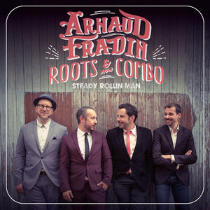 Steady Rollin' Man | Arnaud Fradin & His Roots Combo