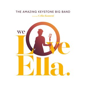 We Love Ella | The Amazing Keystone Big Band