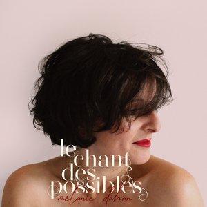 Le chant des possibles | Mélanie Dahan