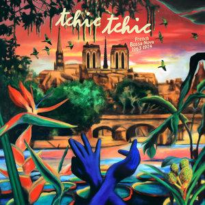 Tchic Tchic - French Bossa Nova | Multi-interprètes