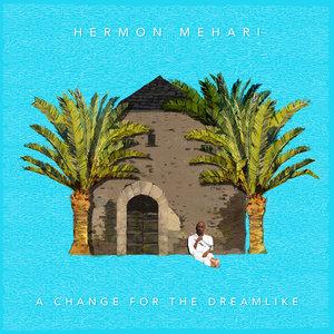 A Change for the Dreamlike | Hermon Mehari
