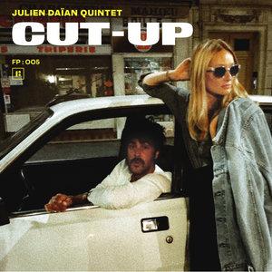 CUT-UP   Julien Daïan Quintet