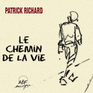 Le chemin de la vie | Patrick Richard
