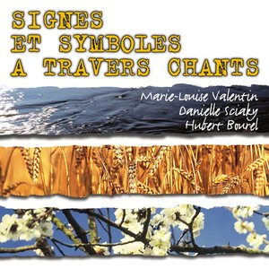 Signes et symboles à travers chants, Vol. 1 | Danielle Sciaky