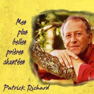 Mes plus belles prières chantées | Patrick Richard