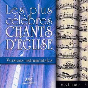 Les plus célèbres chants d'Église, versions instrumentales, Vol. 2 | Benoît Lebrun