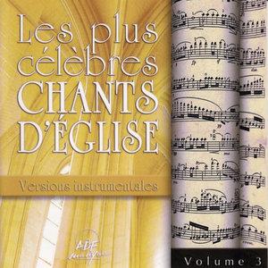 Les plus célèbres chants d'Église, versions instrumentales, Vol. 3 | Benoît Lebrun