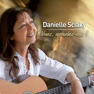 Venez, approchez-vous! | Danielle Sciaky