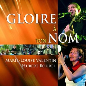 Gloire à Ton Nom | Hubert Bourel