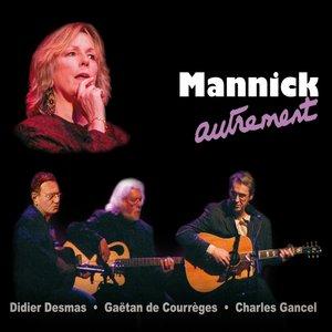Mannick autrement | Mannick